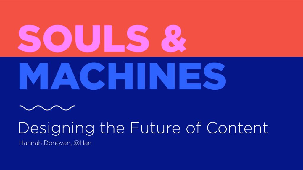Hannah Donovan, @Han SOULS &  MACHINES Designi...