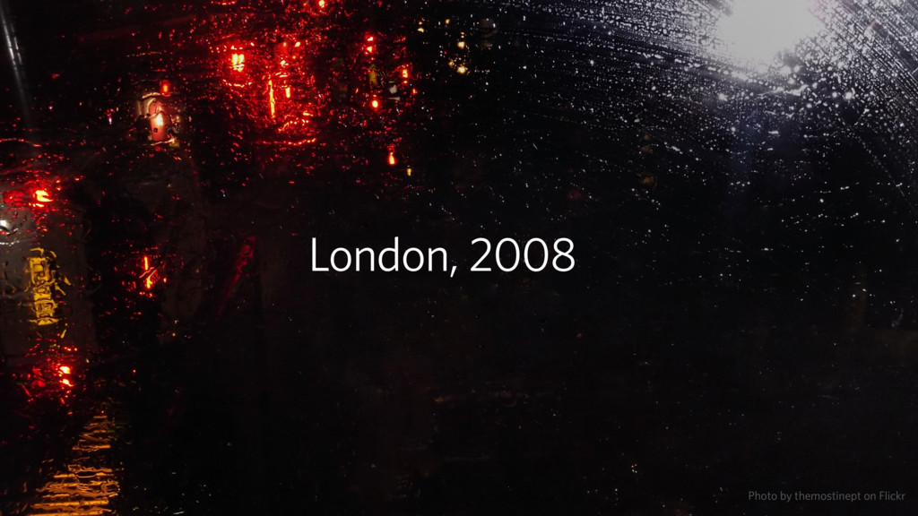 London, 2008 Photo by themostinept on Flickr