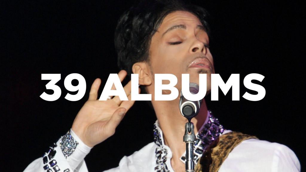 39 ALBUMS