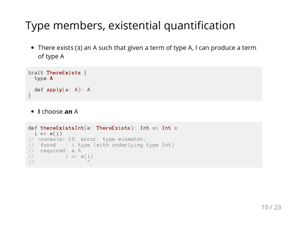 Type members, existential quantification There ...