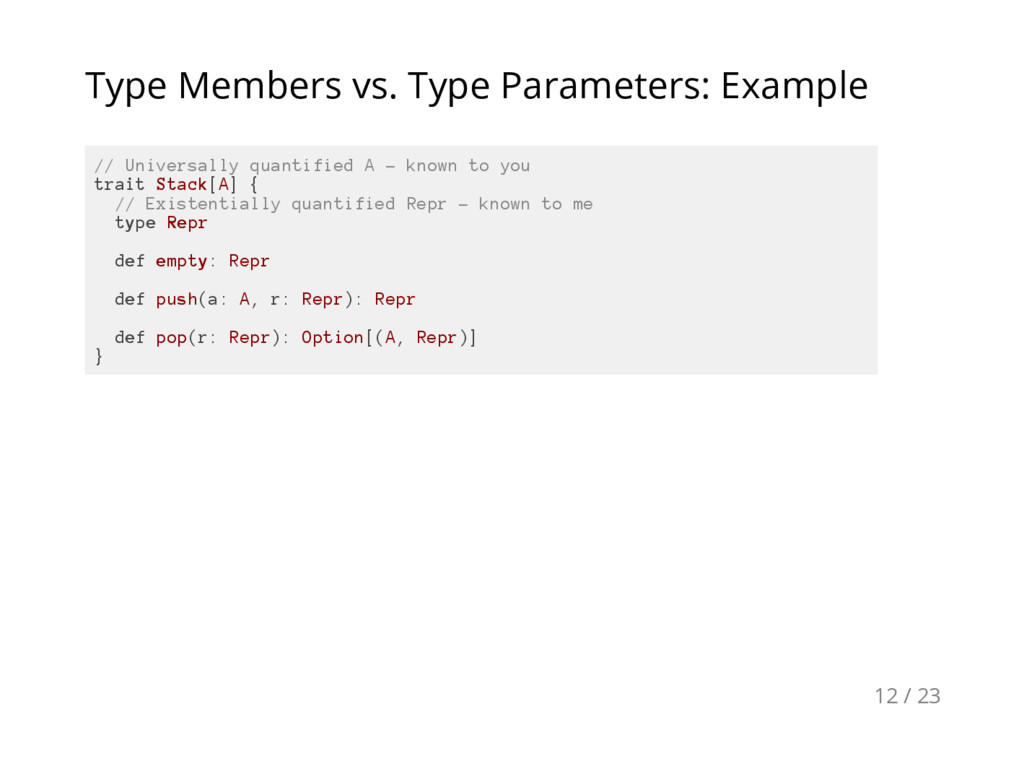 Type Members vs. Type Parameters: Example / / U...