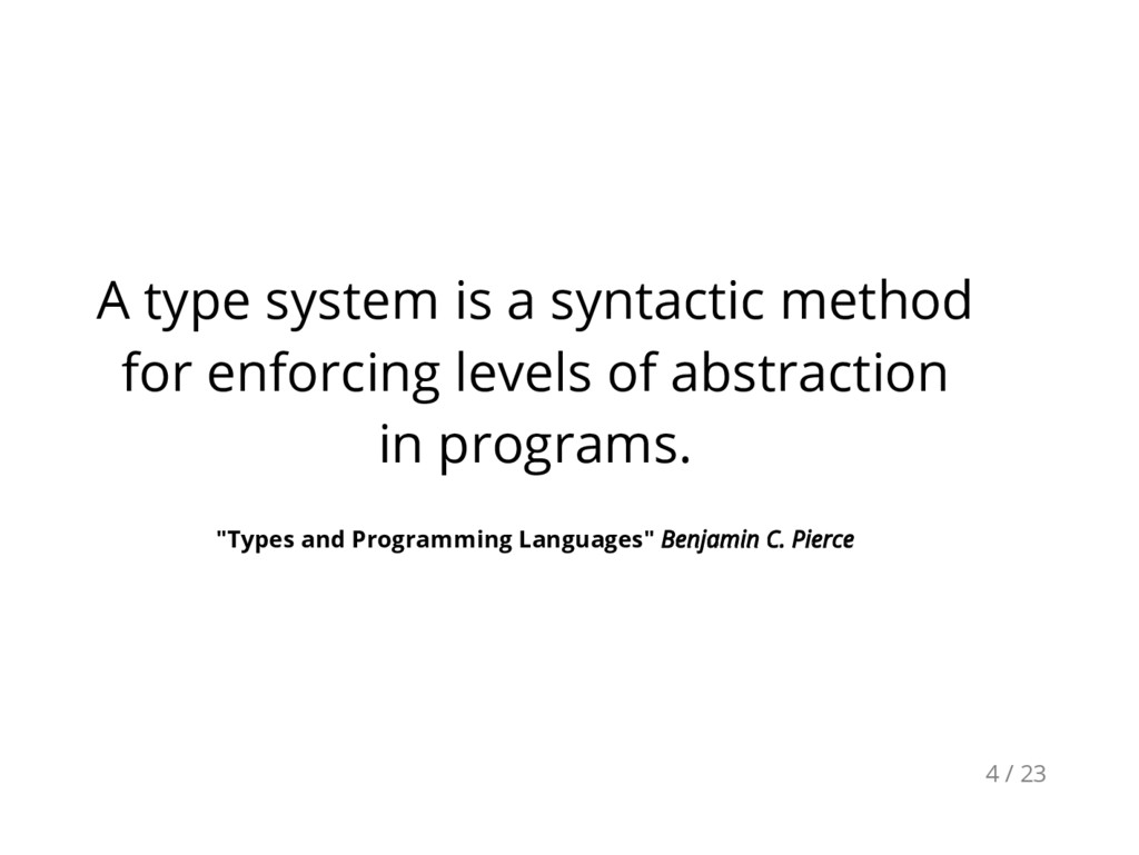 A type system is a syntactic method for enforci...