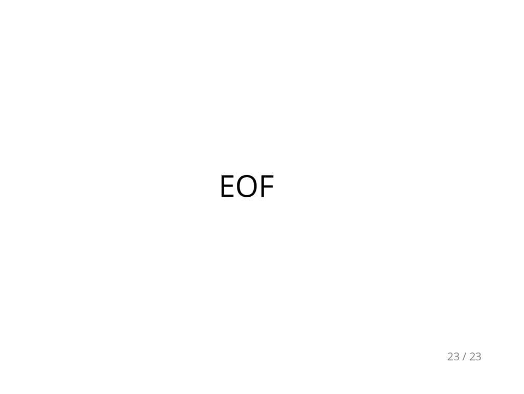 EOF 23 / 23