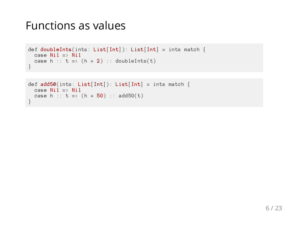 Functions as values d e f d o u b l e I n t s (...