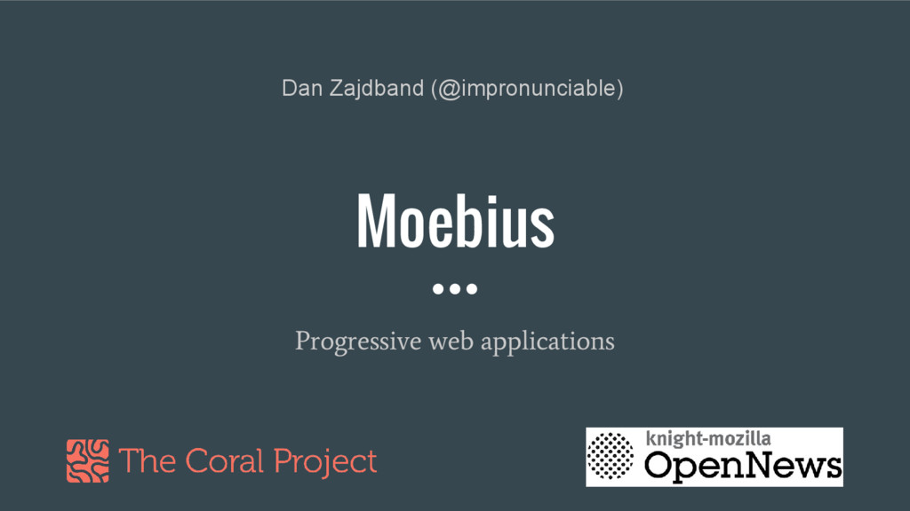 Moebius Progressive web applications Dan Zajdba...