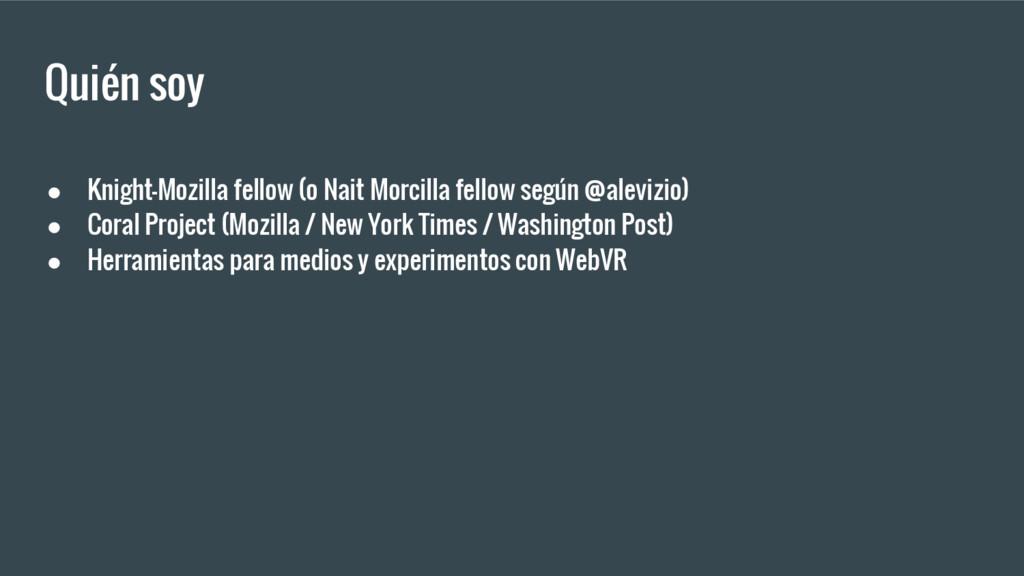 Quién soy ● Knight-Mozilla fellow (o Nait Morci...