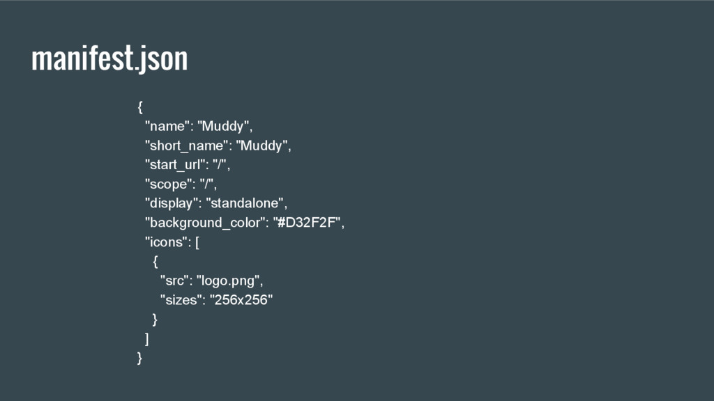 "manifest.json { ""name"": ""Muddy"", ""short_name"": ..."