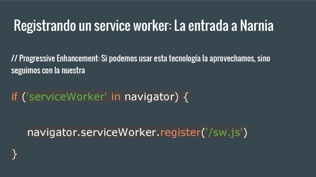 Registrando un service worker: La entrada a Nar...