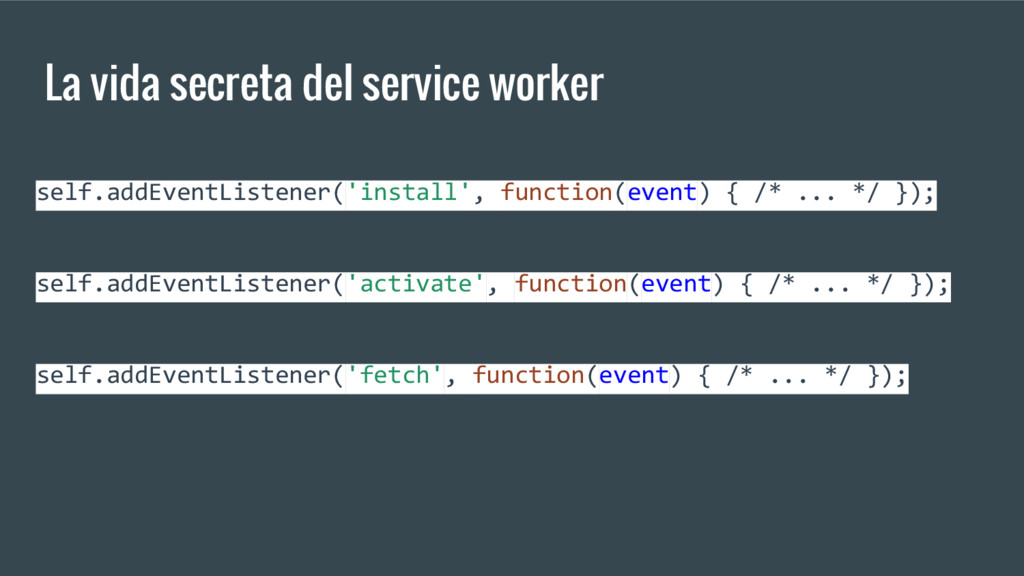 La vida secreta del service worker self.addEven...