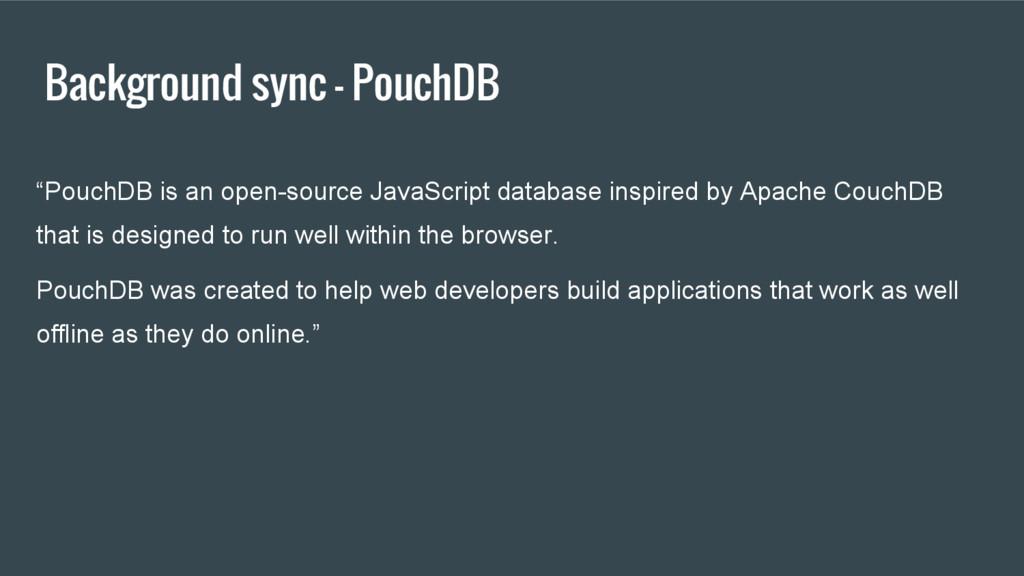 "Background sync - PouchDB ""PouchDB is an open-s..."