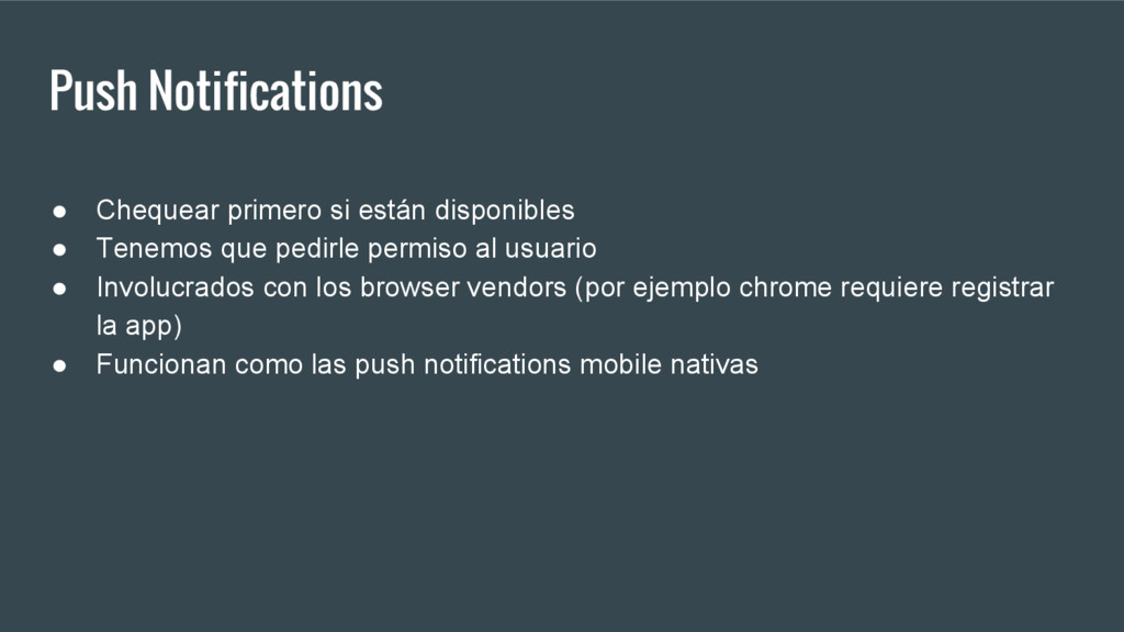 Push Notifications ● Chequear primero si están ...