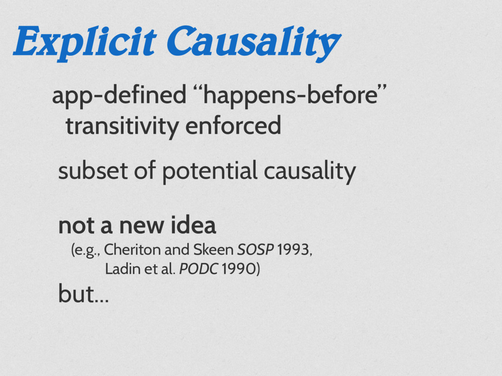 "Explicit Causality app-defined ""happens-before""..."