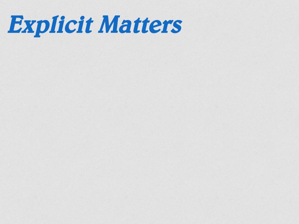 Explicit Matters