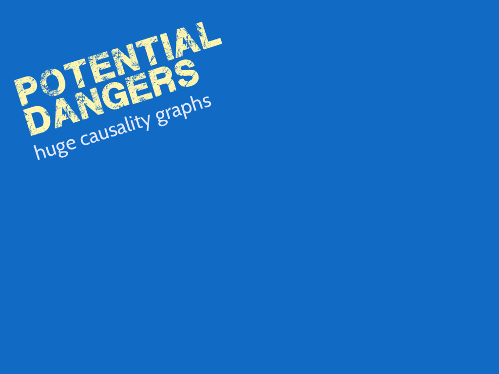 potential dangers huge causality graphs