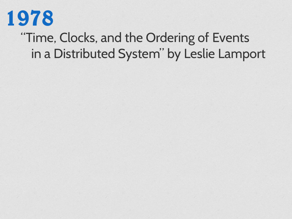 "1978 ""Time, Clocks, and the Ordering of Events ..."