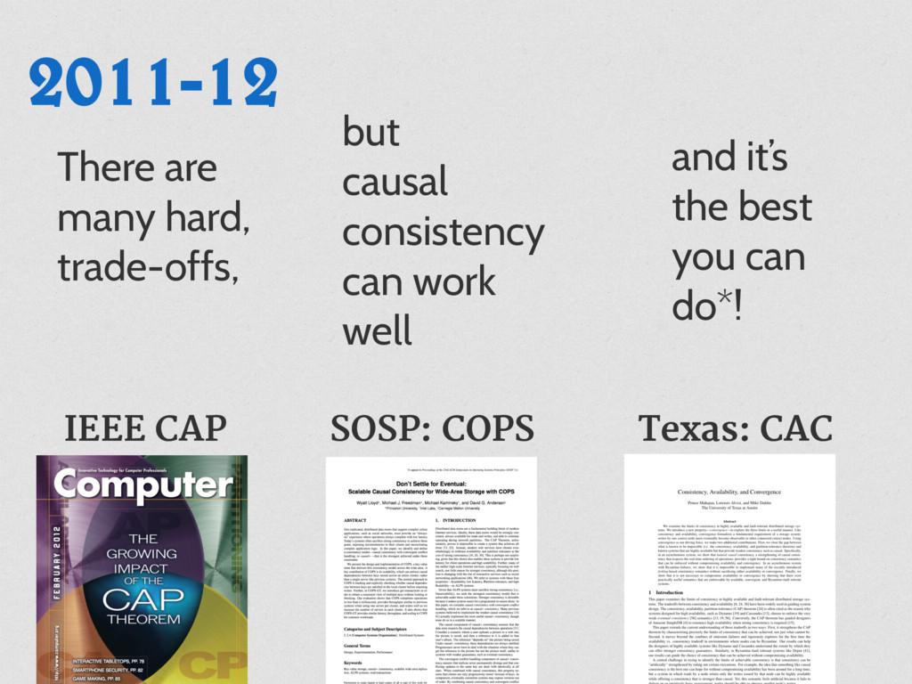 2011-12 IEEE CAP SOSP: COPS Texas: CAC There ar...
