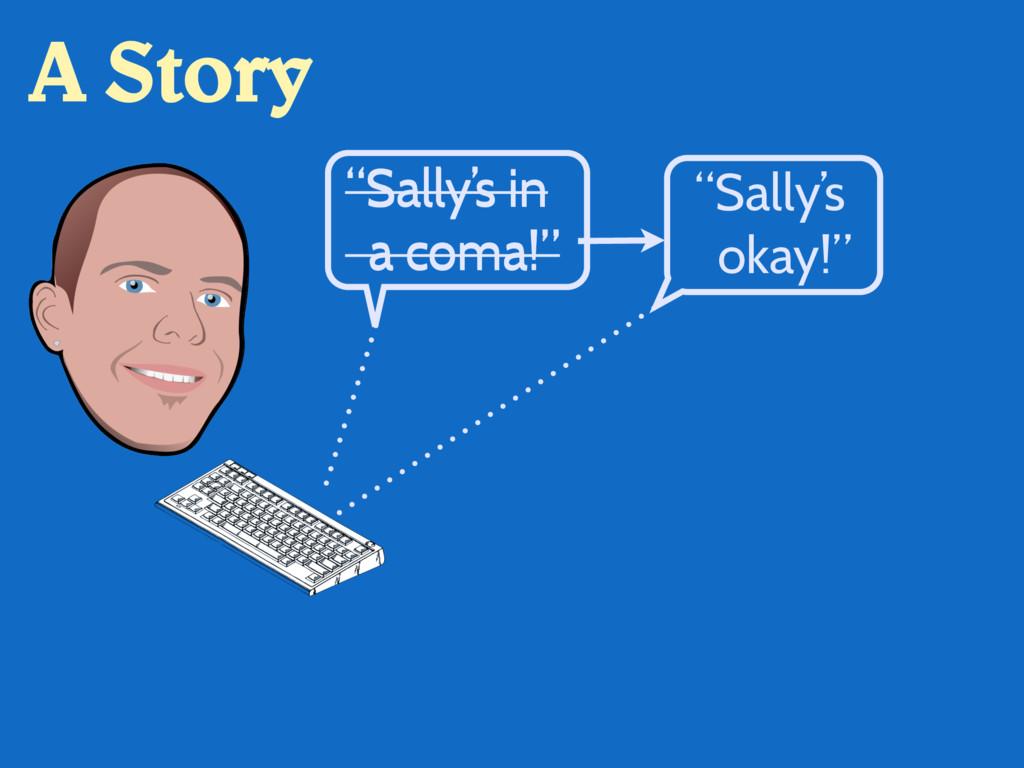 """""""Sally's in a coma!"""" """"Sally's in a coma!"""" A Sto..."""