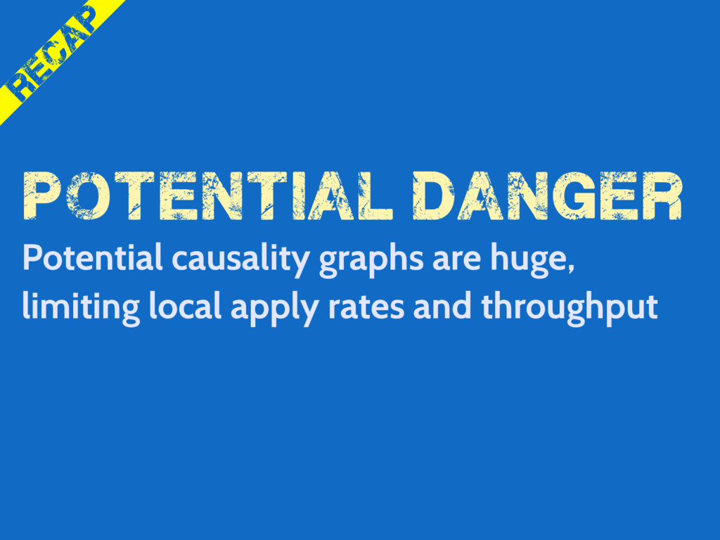 potential danger Potential causality graphs are...
