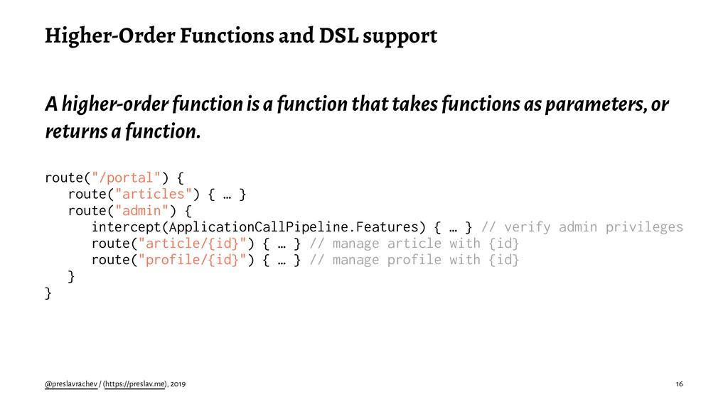 Higher-Order Functions and DSL support A higher...