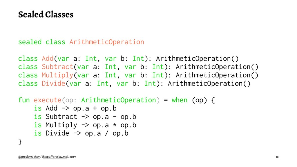 Sealed Classes sealed class ArithmeticOperation...