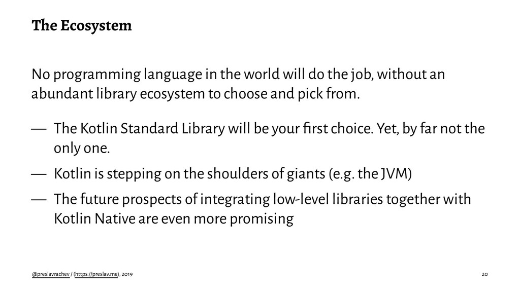 The Ecosystem No programming language in the wo...