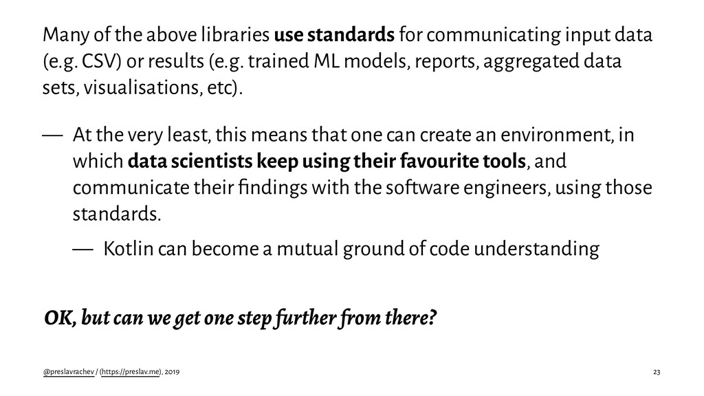 Many of the above libraries use standards for c...