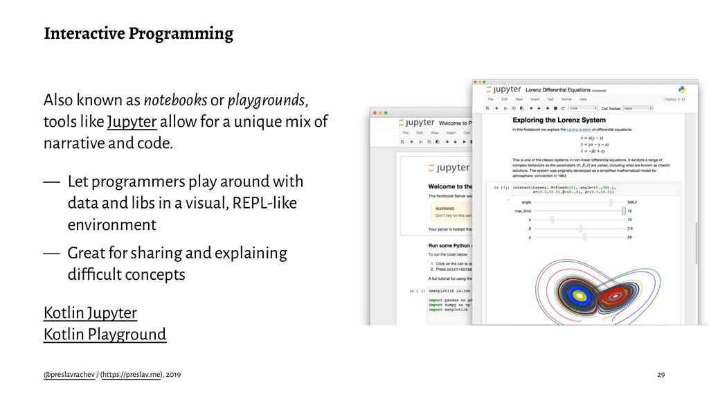 Interactive Programming Also known as notebooks...