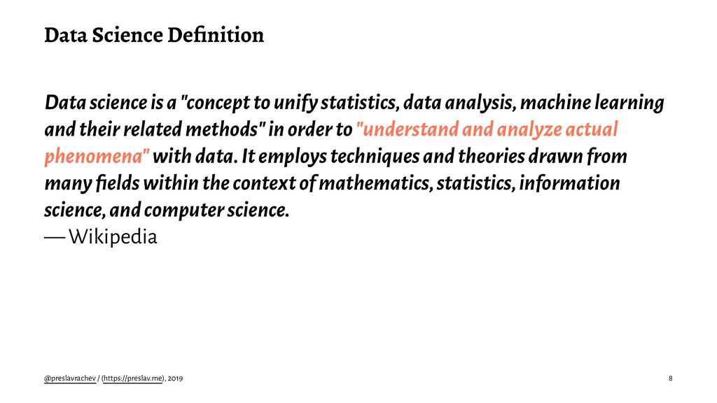 "Data Science Definition Data science is a ""conce..."