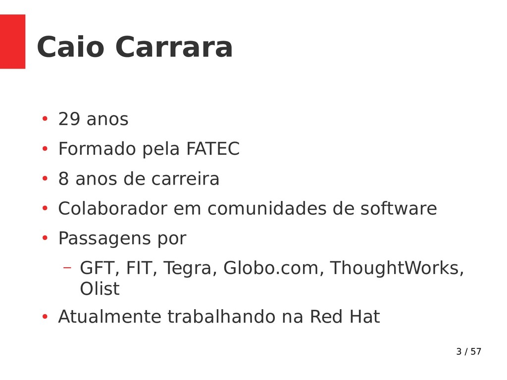 3 / 57 Caio Carrara ● 29 anos ● Formado pela FA...