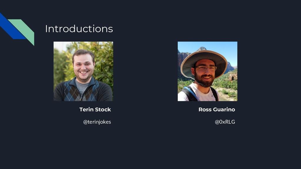 Introductions Terin Stock @terinjokes Ross Guar...