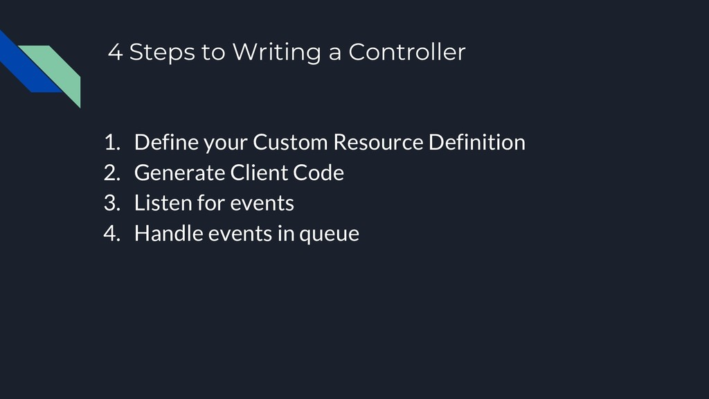 4 Steps to Writing a Controller 1. Define your ...