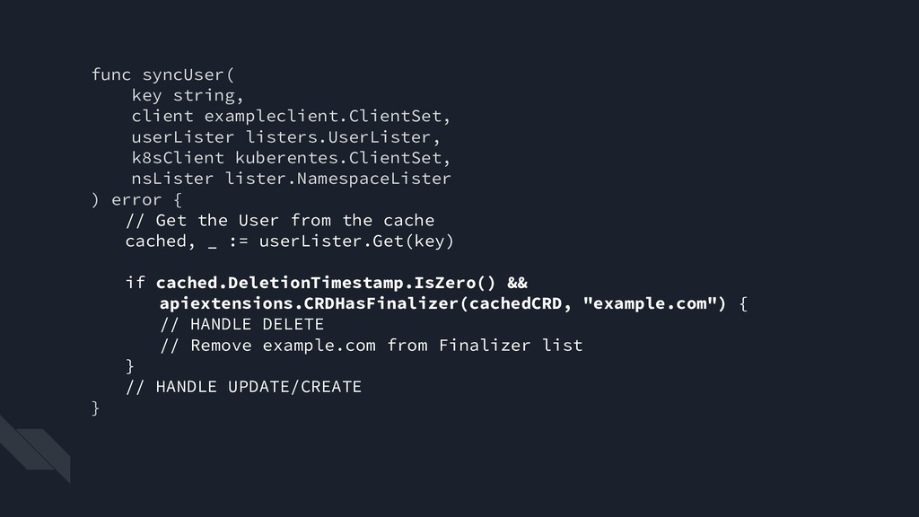 func syncUser( key string, client exampleclient...
