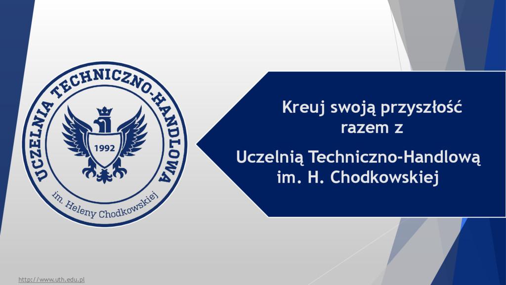 Uczelnią Techniczno-Handlową im. H. Chodkowskie...