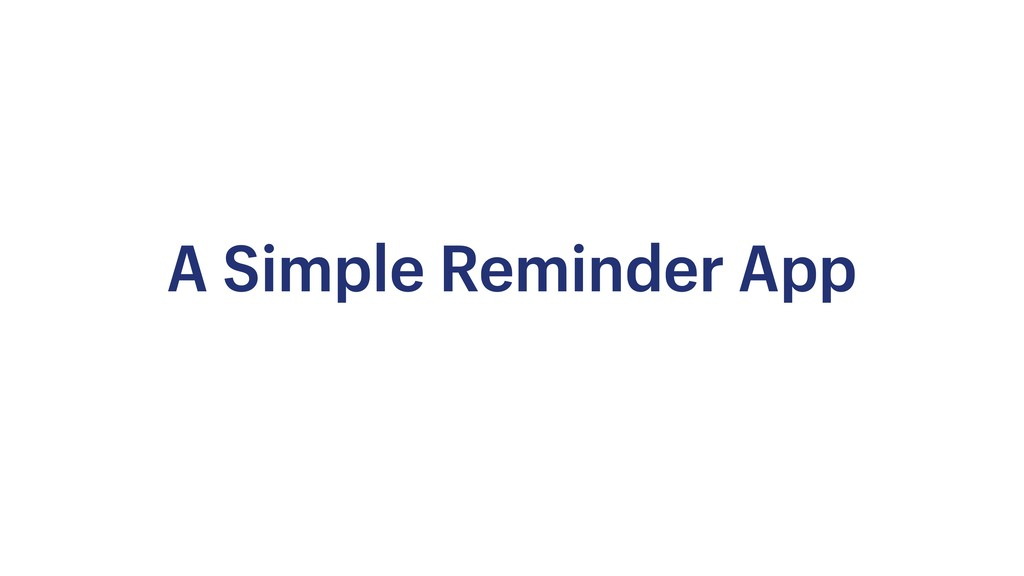 A Simple Reminder App