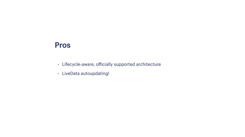 • Lifecycle-aware, officially supported archite...