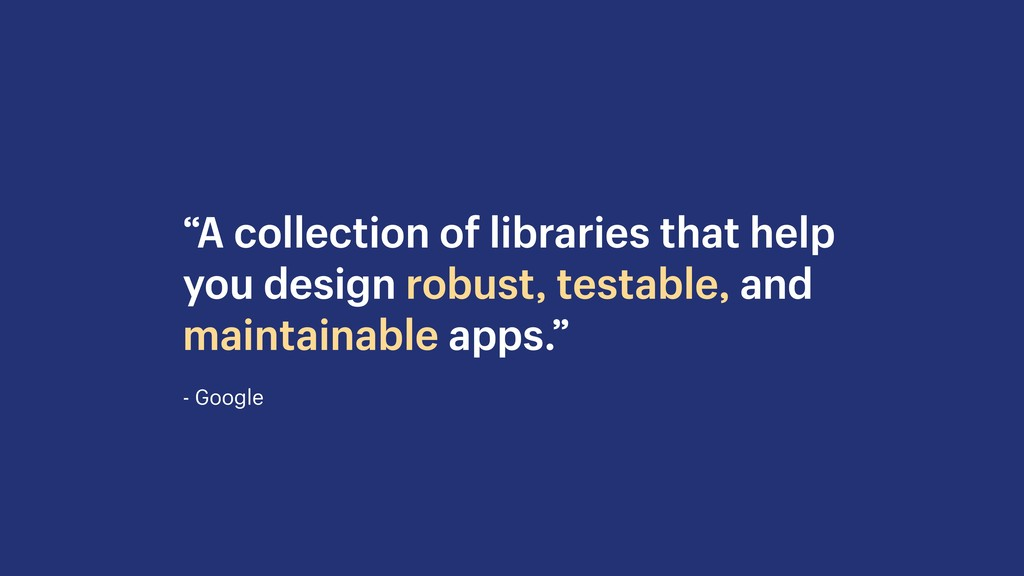 """- Google """"A collection of libraries that help y..."""