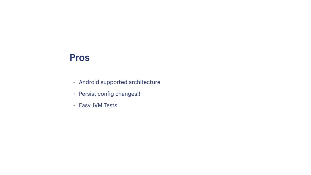 • Android supported architecture • Persist conf...