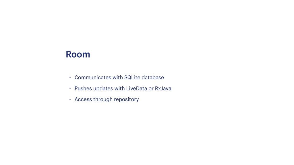 • Communicates with SQLite database • Pushes up...