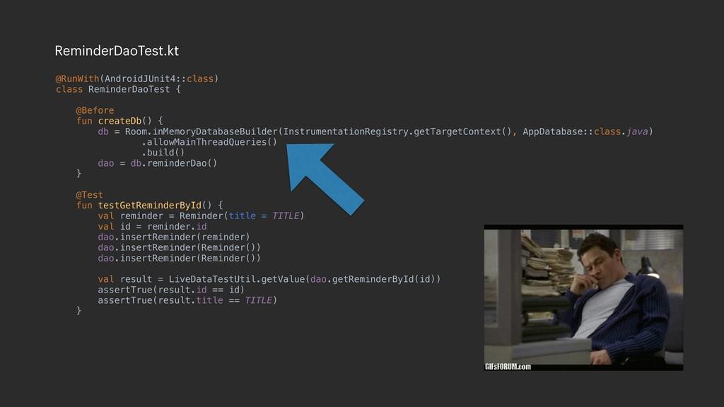 @RunWith(AndroidJUnit4::class) class ReminderDa...