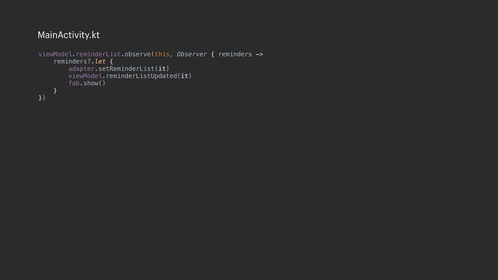 viewModel.reminderList.observe(this, Observer {...