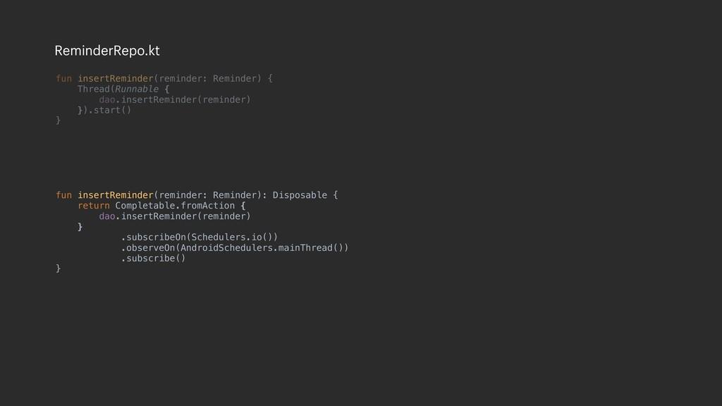 fun insertReminder(reminder: Reminder) { Thread...