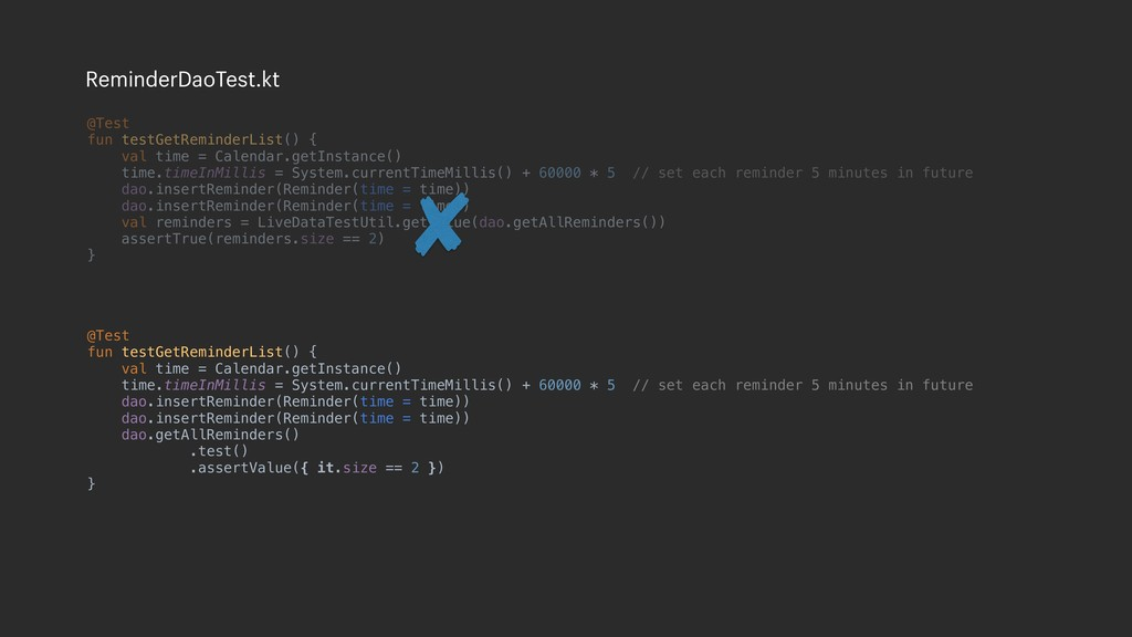 @Test fun testGetReminderList() { val time = Ca...