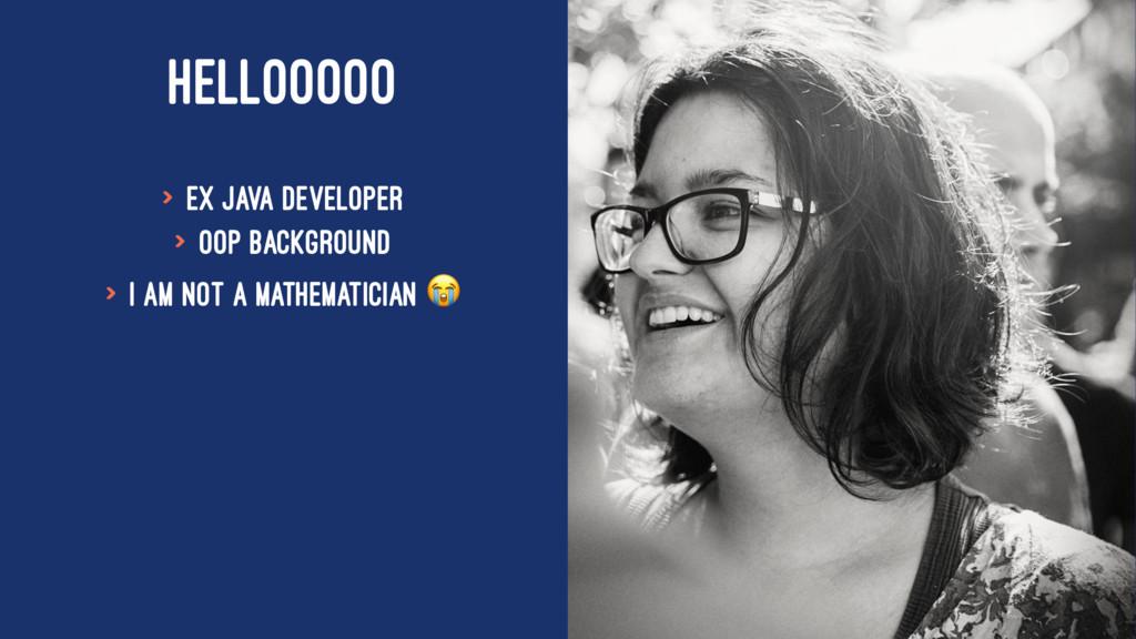 HELLOOOOO > ex Java Developer > OOP background ...