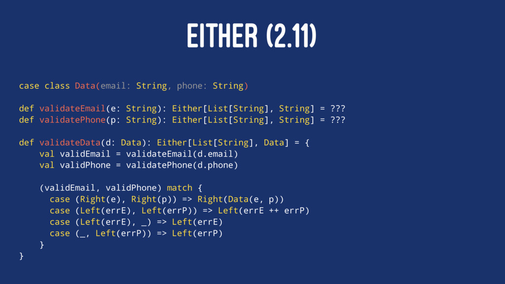 EITHER (2.11) case class Data(email: String, ph...
