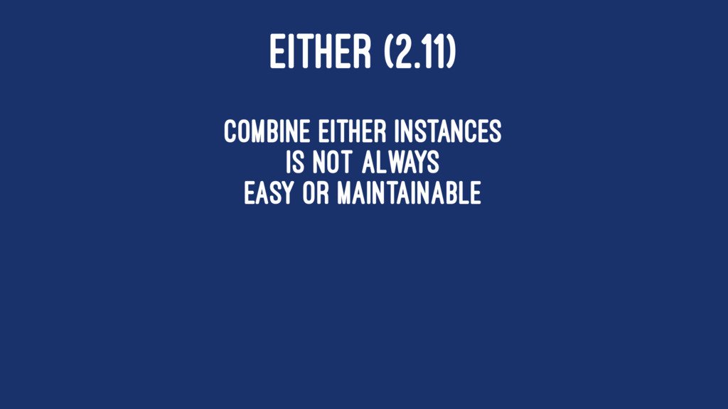 EITHER (2.11) Combine Either instances is not a...