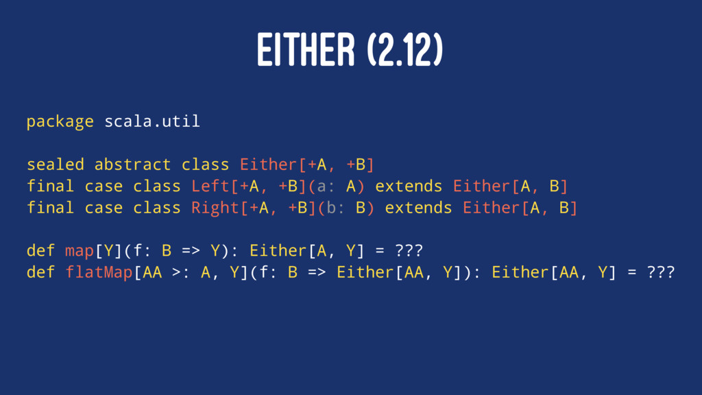 EITHER (2.12) package scala.util sealed abstrac...