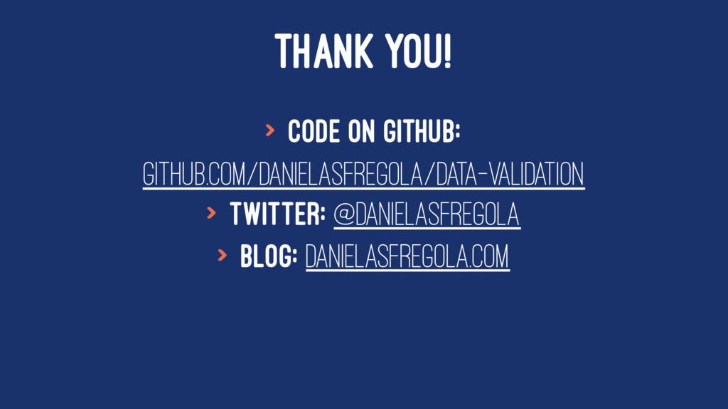 THANK YOU! > Code on github: github.com/Daniela...