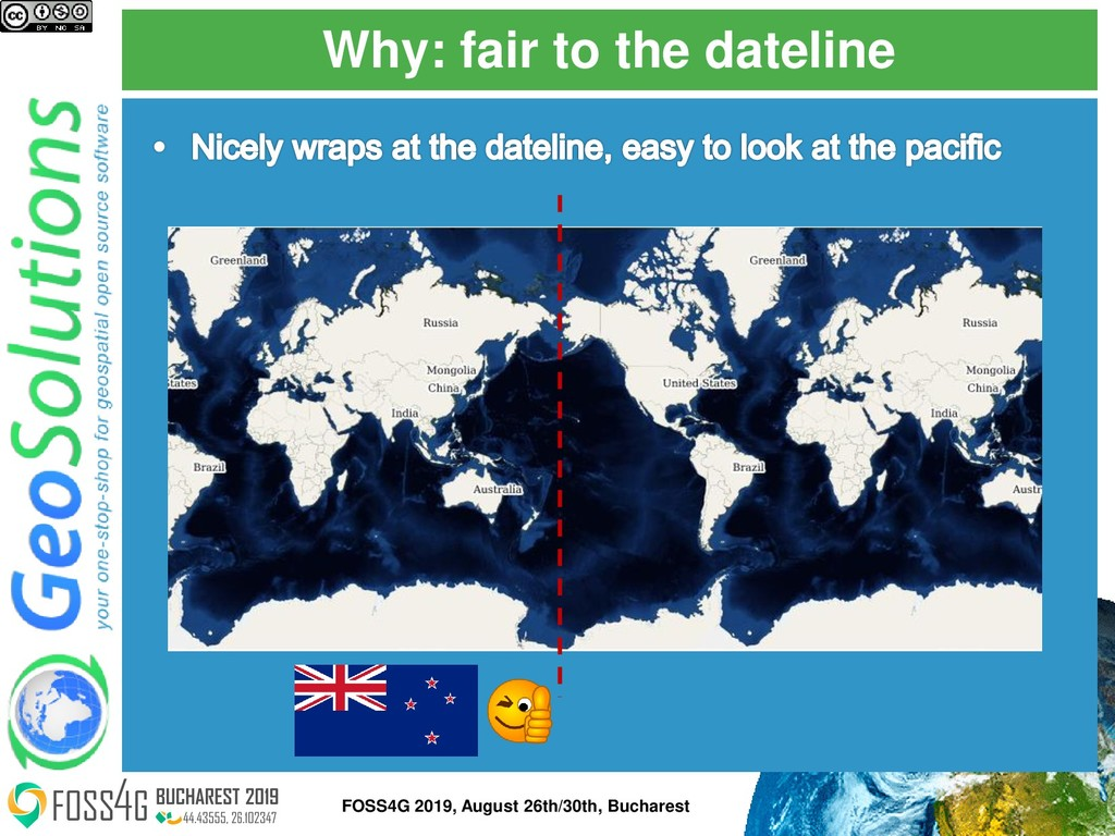 Why: fair to the dateline FOSS4G 2019, August 2...