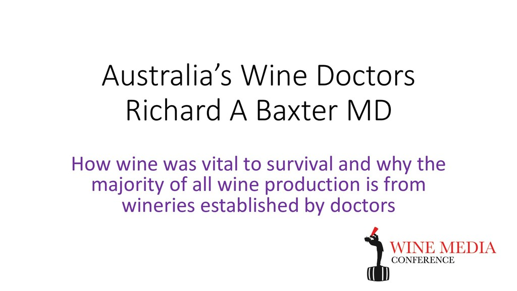 Australia's Wine Doctors Richard A Baxter MD Ho...