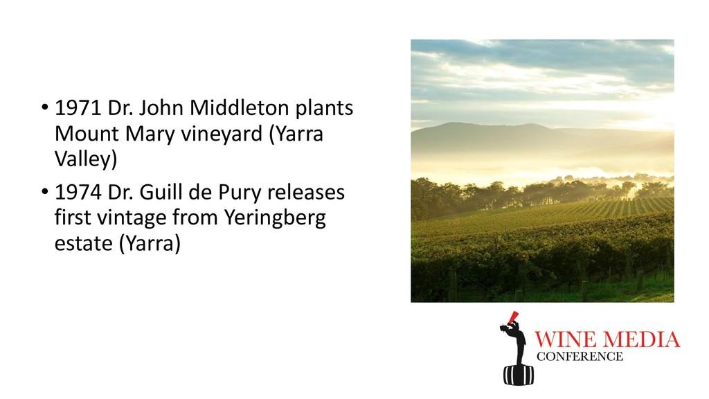 • 1971 Dr. John Middleton plants Mount Mary vin...